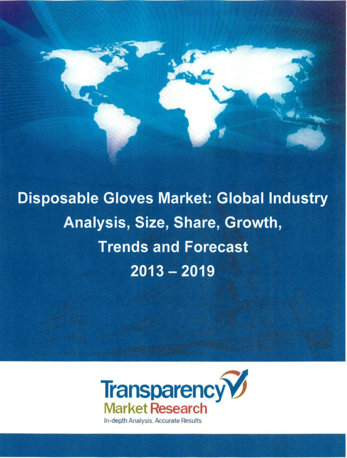 global disposable medical gloves market 2014 2018 The market research report global disposable medical gloves market 2014 2018 comprises of market growth, trends, forecasts, key competitor analysis and new business opportunities.